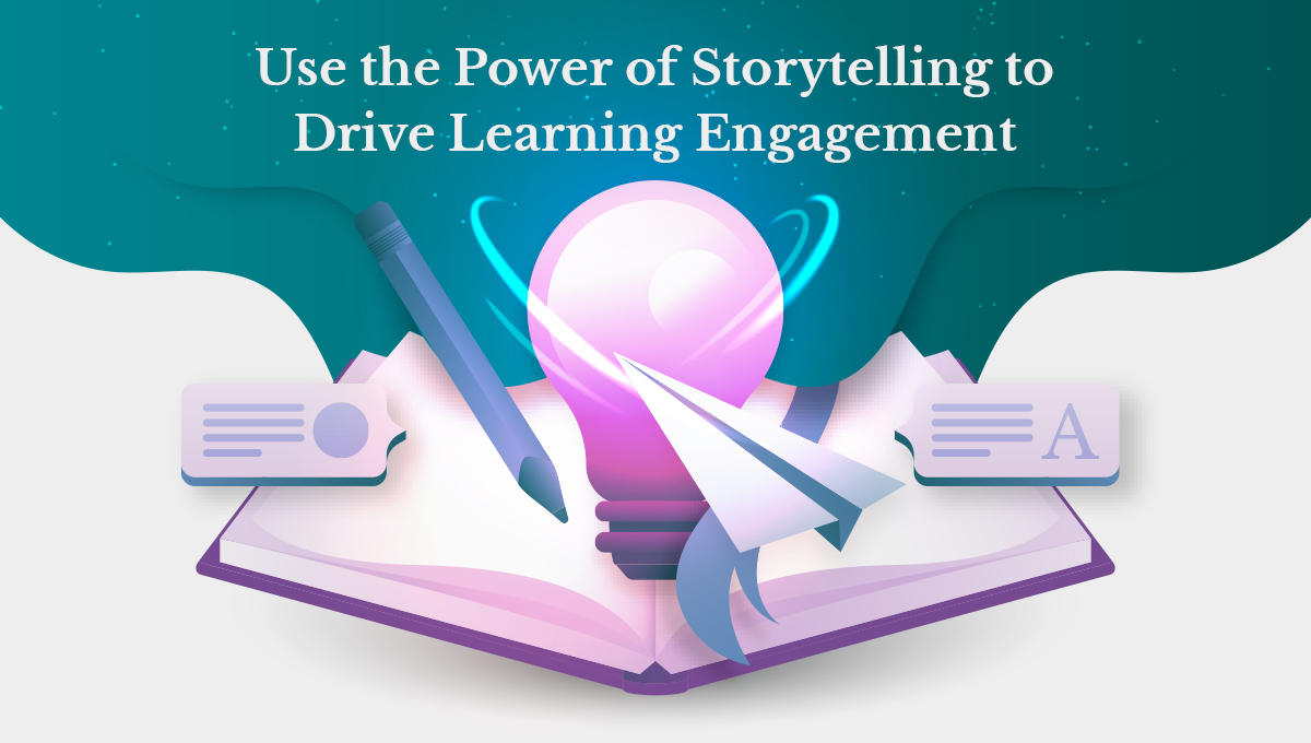 Use the Power of Storytelling to Drive Learning Engagement