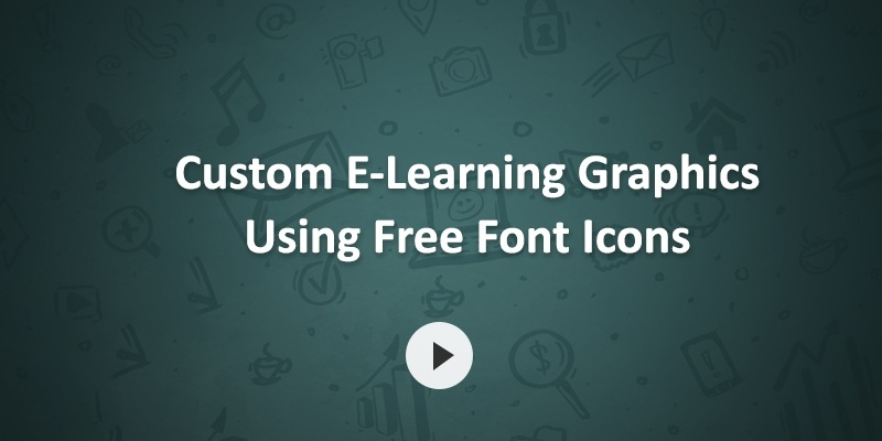 Elearning Challenge - Custom E-Learning Graphics Using Free Font Icons
